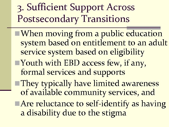 3. Sufficient Support Across Postsecondary Transitions n When moving from a public education system