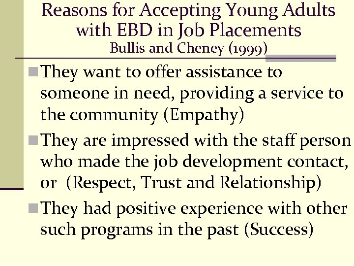 Reasons for Accepting Young Adults with EBD in Job Placements Bullis and Cheney (1999)