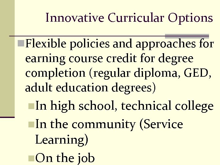Innovative Curricular Options n. Flexible policies and approaches for earning course credit for degree