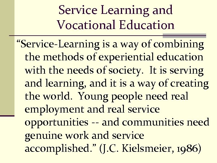 "Service Learning and Vocational Education ""Service-Learning is a way of combining the methods of"