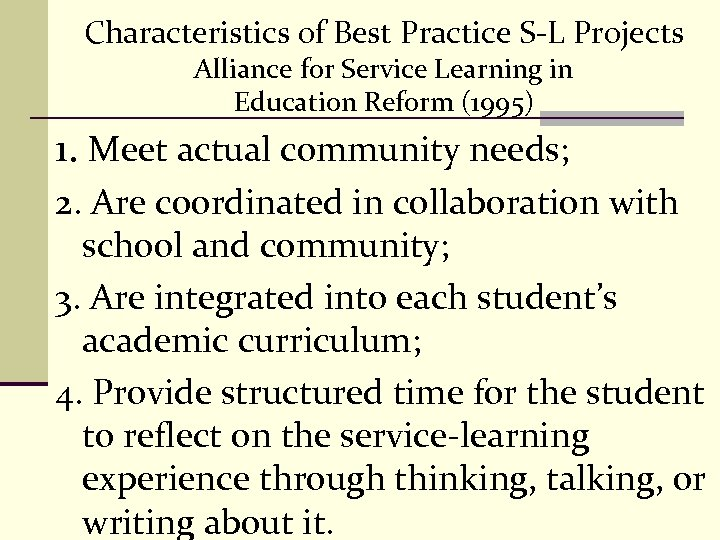 Characteristics of Best Practice S-L Projects Alliance for Service Learning in Education Reform (1995)