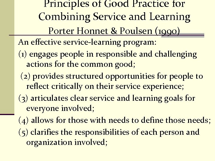 Principles of Good Practice for Combining Service and Learning Porter Honnet & Poulsen (1990)