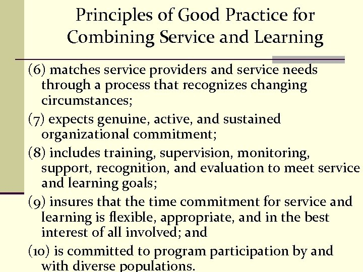 Principles of Good Practice for Combining Service and Learning (6) matches service providers and