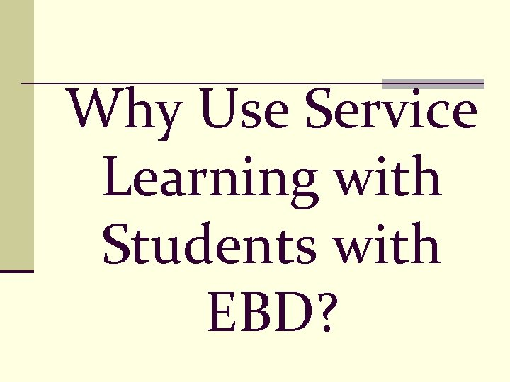 Why Use Service Learning with Students with EBD?