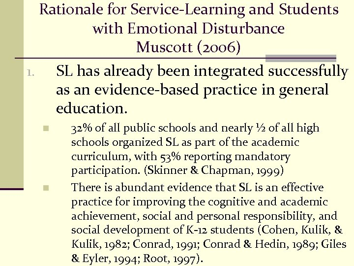 Rationale for Service-Learning and Students with Emotional Disturbance Muscott (2006) 1. SL has already