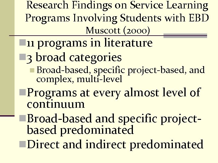 Research Findings on Service Learning Programs Involving Students with EBD Muscott (2000) n 11