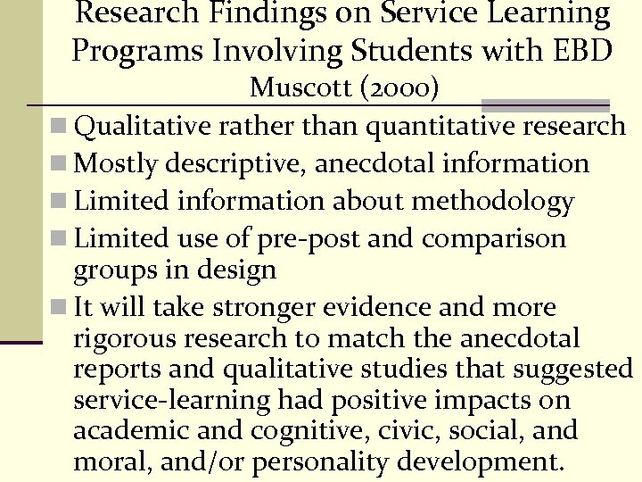 Research Findings on Service Learning Programs Involving Students with EBD Muscott (2000) n Qualitative