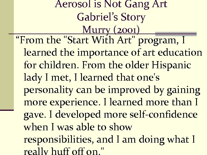 "Aerosol is Not Gang Art Gabriel's Story Murry (2001) ""From the"