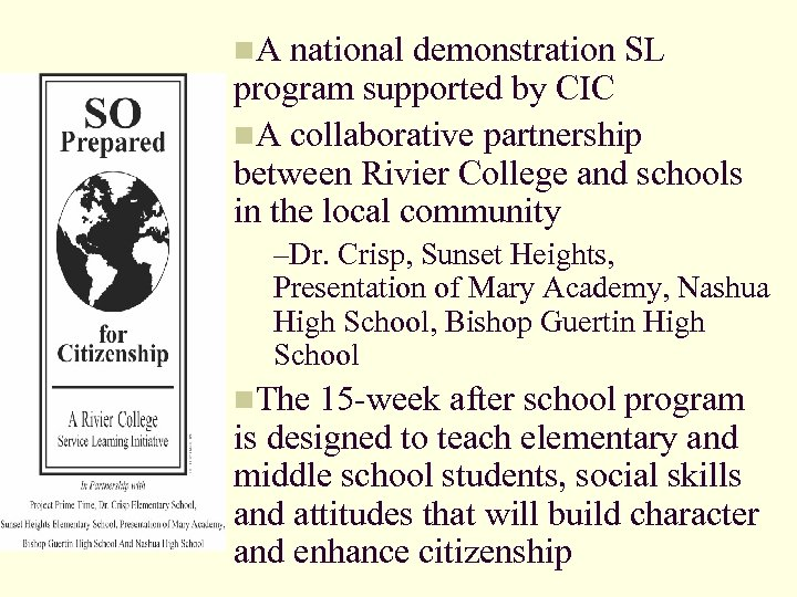 n. A national demonstration SL program supported by CIC n. A collaborative partnership between