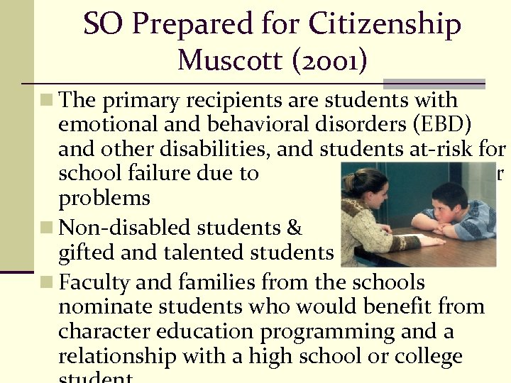 SO Prepared for Citizenship Muscott (2001) n The primary recipients are students with emotional