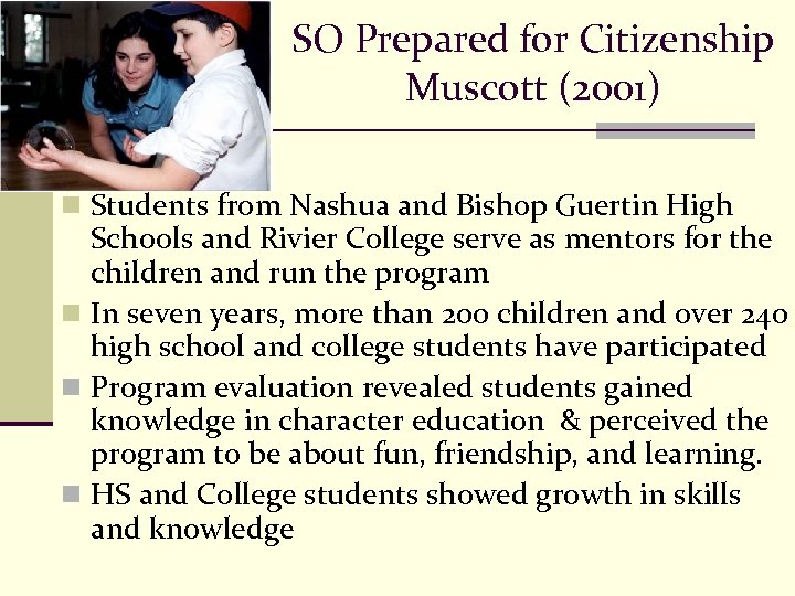 SO Prepared for Citizenship Muscott (2001) n Students from Nashua and Bishop Guertin High