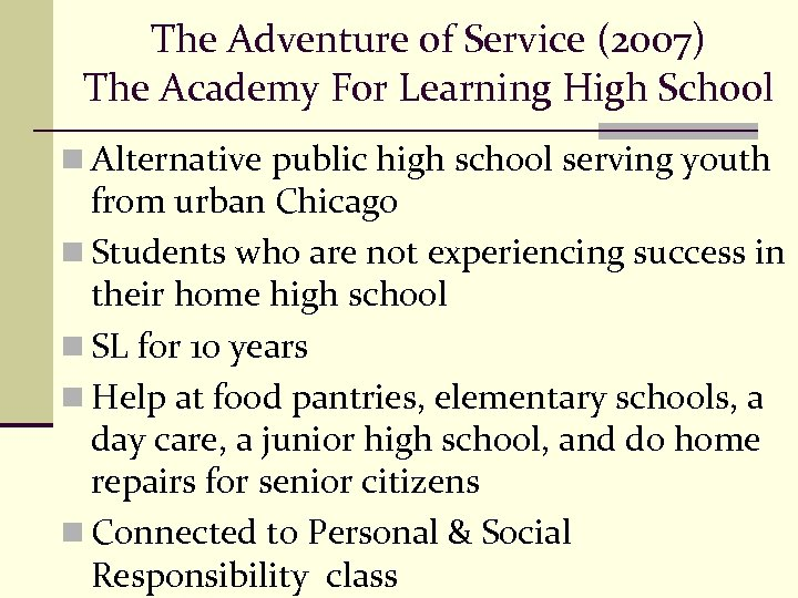 The Adventure of Service (2007) The Academy For Learning High School n Alternative public