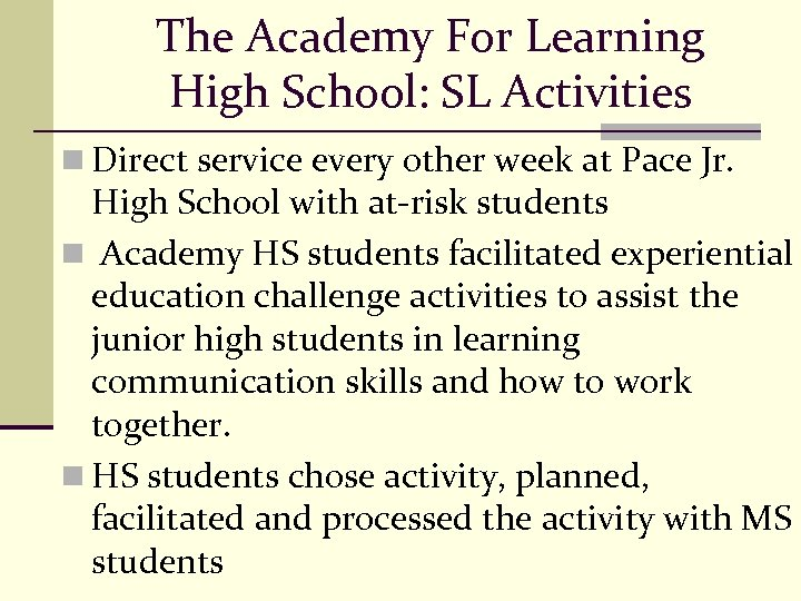 The Academy For Learning High School: SL Activities n Direct service every other week