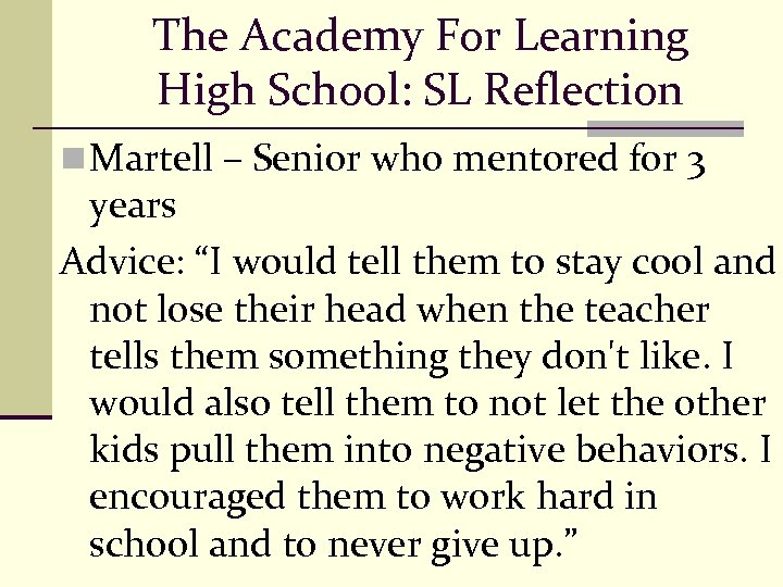 The Academy For Learning High School: SL Reflection n Martell – Senior who mentored