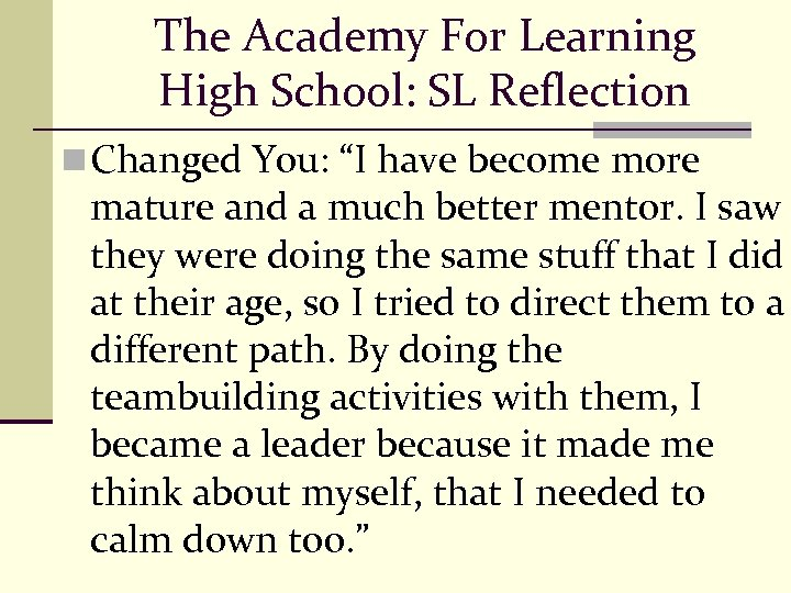 "The Academy For Learning High School: SL Reflection n Changed You: ""I have become"