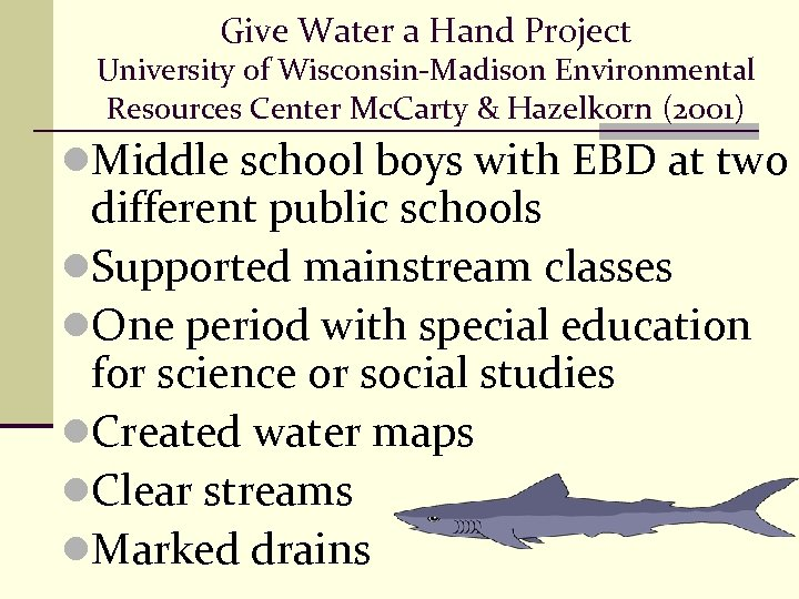 Give Water a Hand Project University of Wisconsin-Madison Environmental Resources Center Mc. Carty &