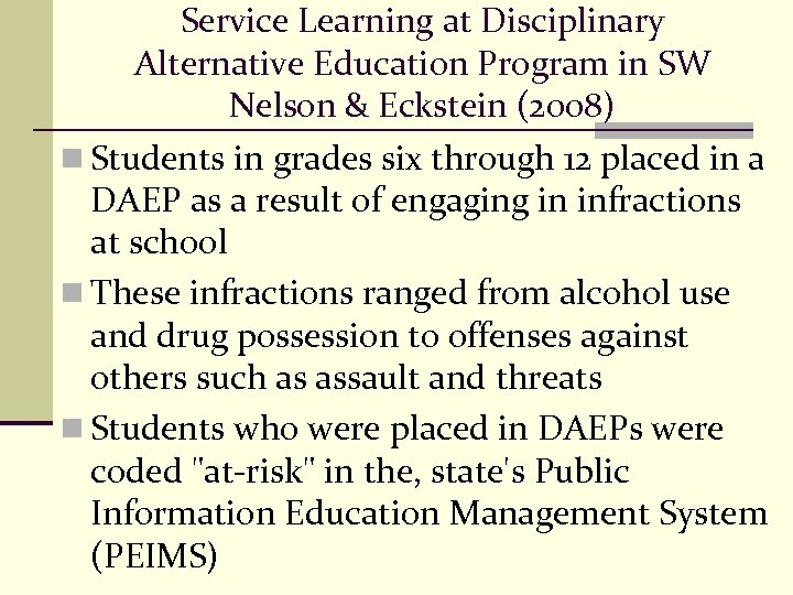Service Learning at Disciplinary Alternative Education Program in SW Nelson & Eckstein (2008) n