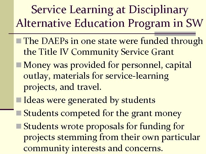 Service Learning at Disciplinary Alternative Education Program in SW n The DAEPs in one