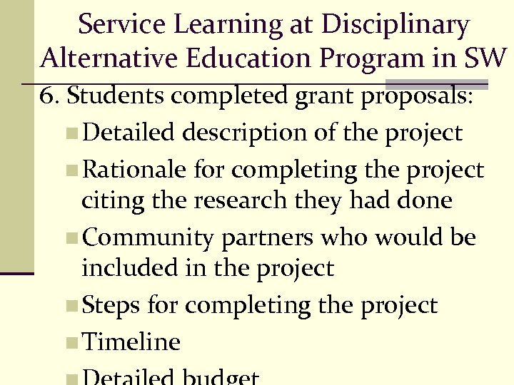 Service Learning at Disciplinary Alternative Education Program in SW 6. Students completed grant proposals: