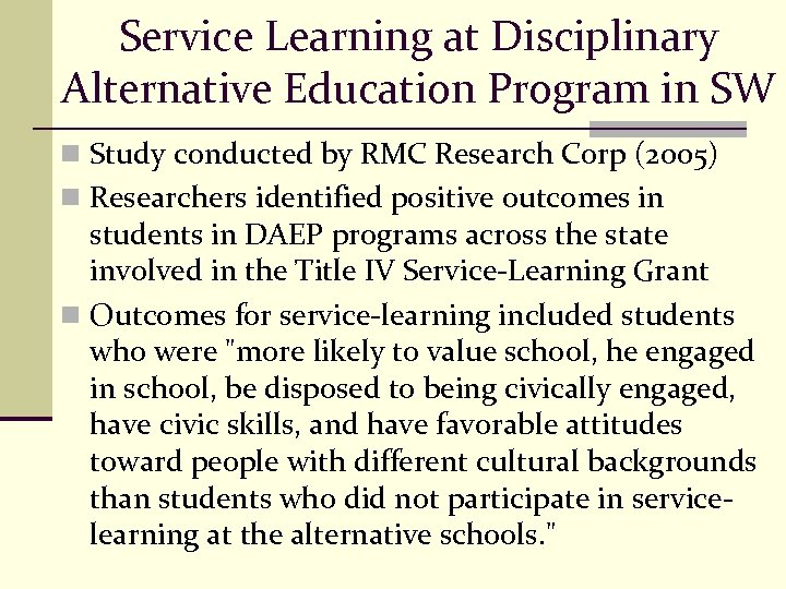 Service Learning at Disciplinary Alternative Education Program in SW n Study conducted by RMC