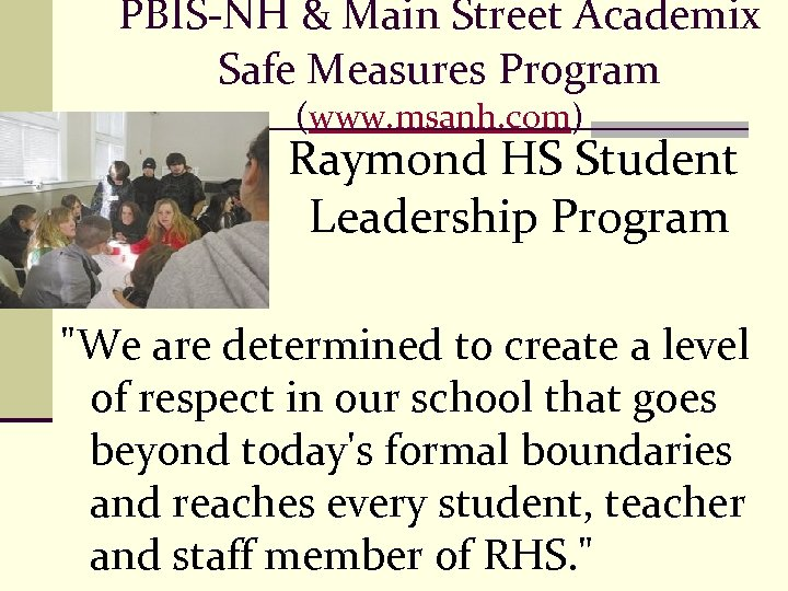 PBIS-NH & Main Street Academix Safe Measures Program (www. msanh. com) n Raymond HS