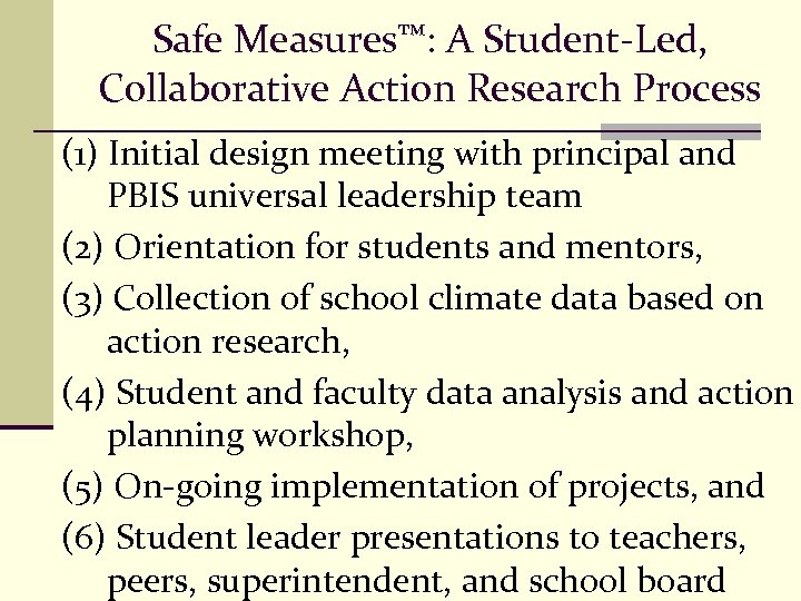 Safe Measures™: A Student-Led, Collaborative Action Research Process (1) Initial design meeting with principal