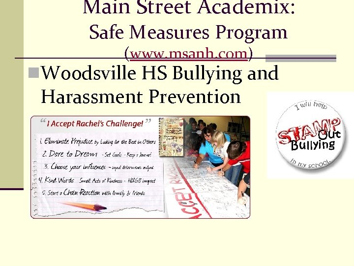 Main Street Academix: Safe Measures Program (www. msanh. com) n. Woodsville HS Bullying and