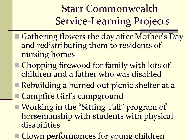 Starr Commonwealth Service-Learning Projects n Gathering flowers the day after Mother's Day and redistributing