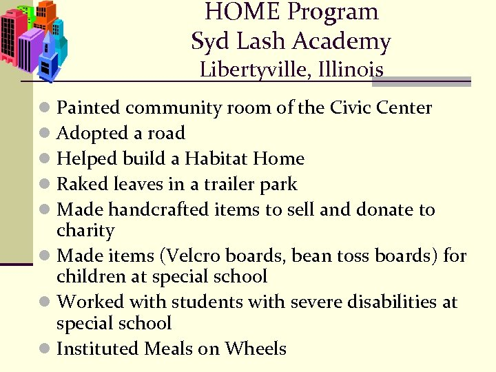 HOME Program Syd Lash Academy Libertyville, Illinois Painted community room of the Civic Center