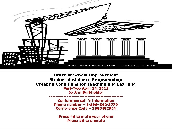 Office of School Improvement Student Assistance Programming: Creating Conditions for Teaching and Learning Part-Two