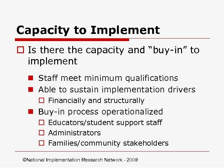 "Capacity to Implement o Is there the capacity and ""buy-in"" to implement n Staff"