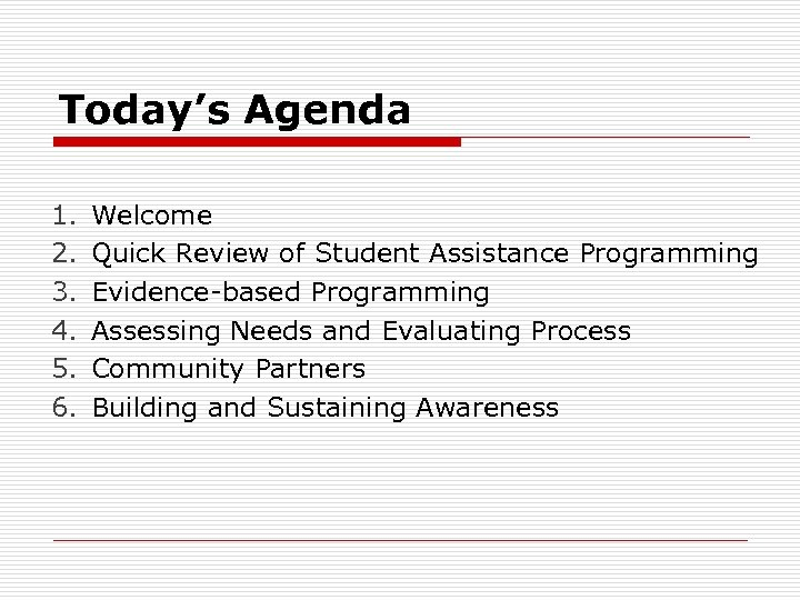 Today's Agenda 1. 2. 3. 4. 5. 6. Welcome Quick Review of Student Assistance
