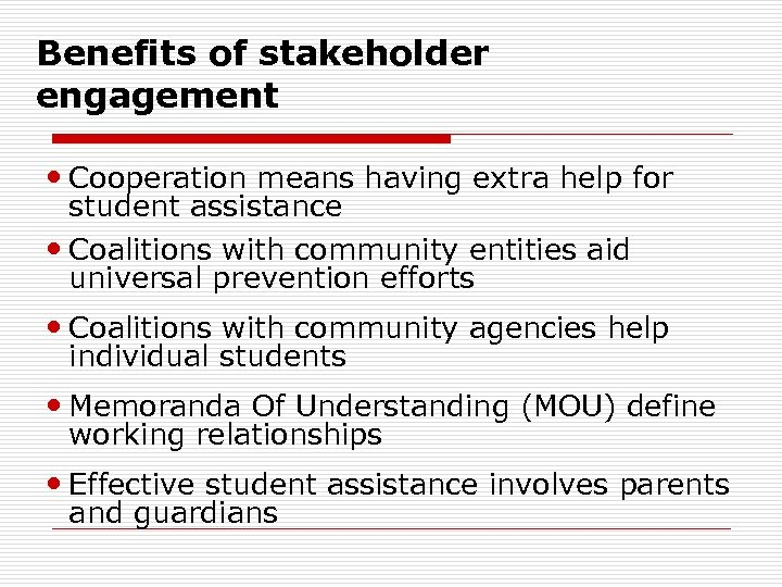 Benefits of stakeholder engagement Cooperation means having extra help for student assistance Coalitions with