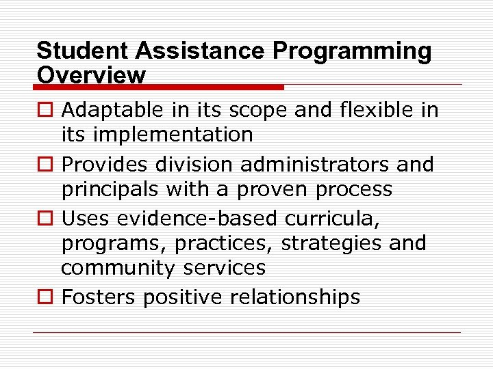 Student Assistance Programming Overview o Adaptable in its scope and flexible in its implementation