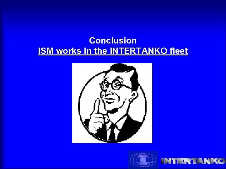 Conclusion ISM works in the INTERTANKO fleet