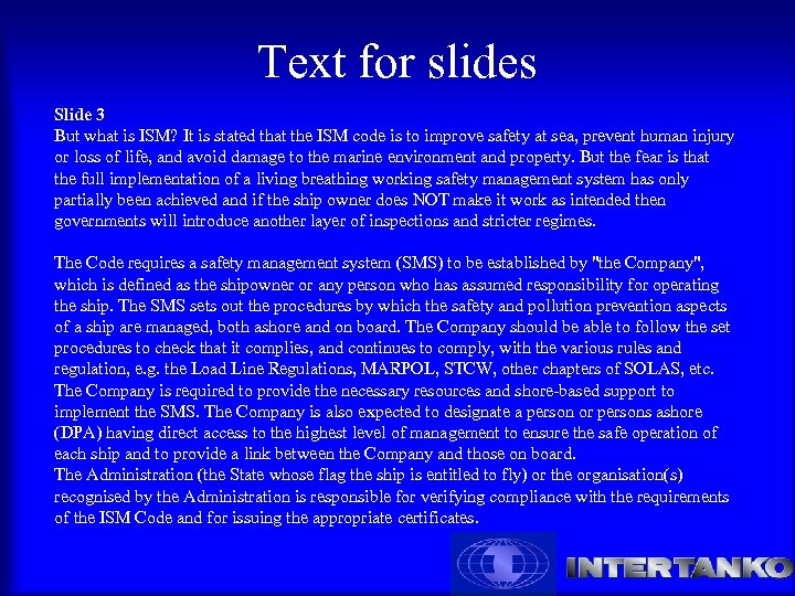 Text for slides Slide 3 But what is ISM? It is stated that the