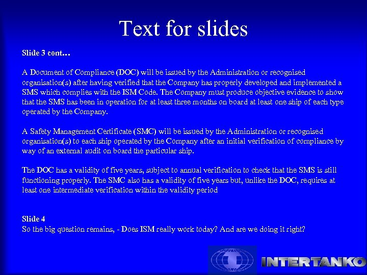 Text for slides Slide 3 cont… A Document of Compliance (DOC) will be issued