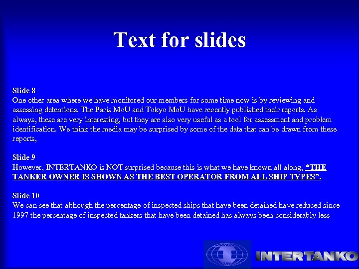 Text for slides Slide 8 One other area where we have monitored our members
