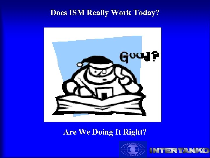 Does ISM Really Work Today? Are We Doing It Right?