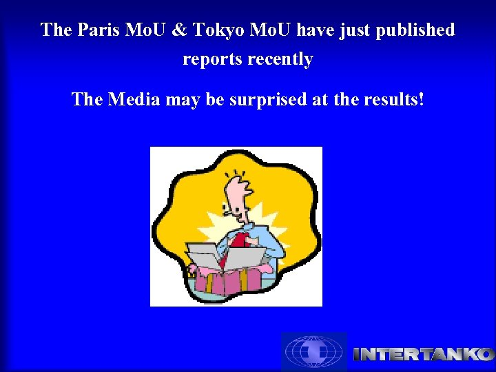 The Paris Mo. U & Tokyo Mo. U have just published reports recently The