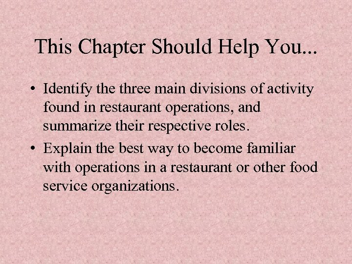 This Chapter Should Help You. . . • Identify the three main divisions of