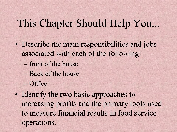 This Chapter Should Help You. . . • Describe the main responsibilities and jobs