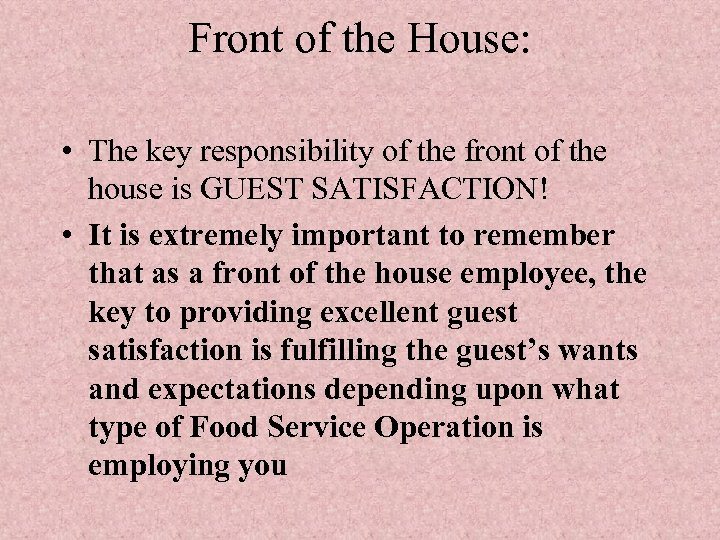 Front of the House: • The key responsibility of the front of the house