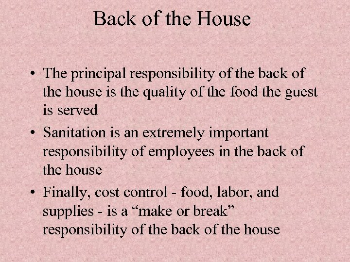 Back of the House • The principal responsibility of the back of the house