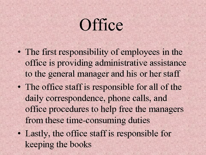 Office • The first responsibility of employees in the office is providing administrative assistance
