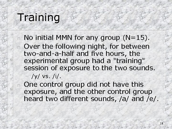 Training n n No initial MMN for any group (N=15). Over the following night,