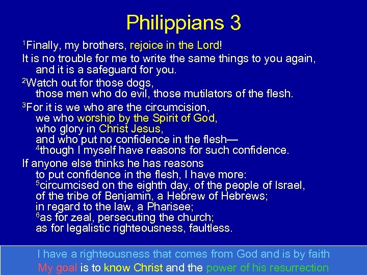 Philippians 3 1 Finally, my brothers, rejoice in the Lord! It is no trouble