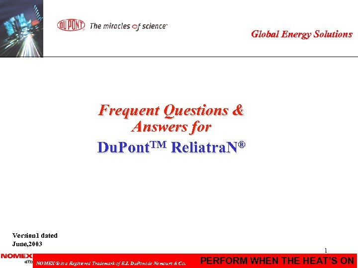 Global Energy Solutions Frequent Questions & Answers for Du. Pont. TM Reliatra. N® Version