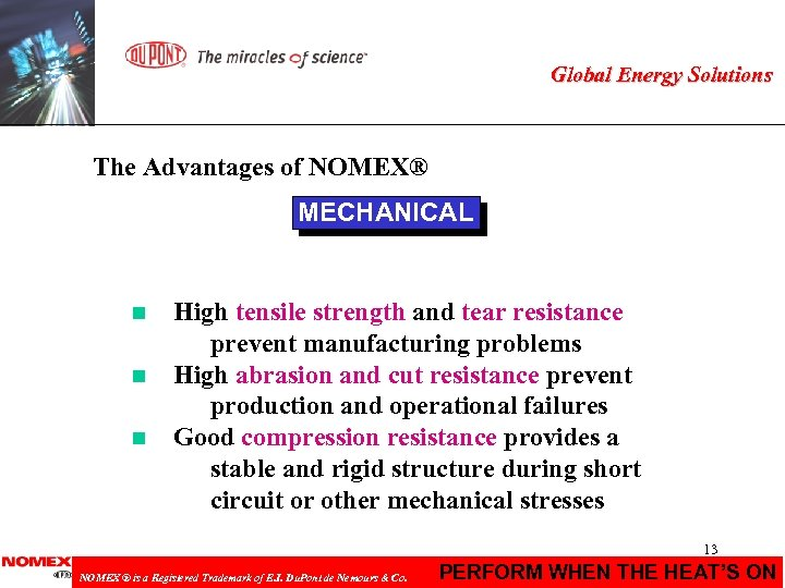 Global Energy Solutions The Advantages of NOMEX® MECHANICAL n n n High tensile strength