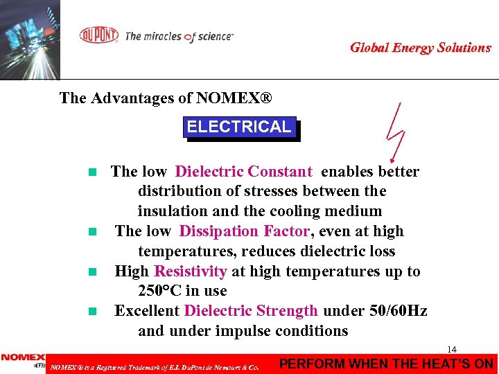 Global Energy Solutions The Advantages of NOMEX® ELECTRICAL n n The low Dielectric Constant